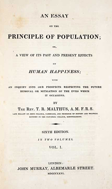 ... to Thomas Malthus, An Essay on the Principle of Population , 1826